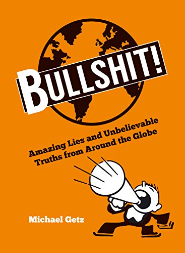 9781849536530: Bullshit!: Amazing Lies and Unbelievable Truths from Around the Globe