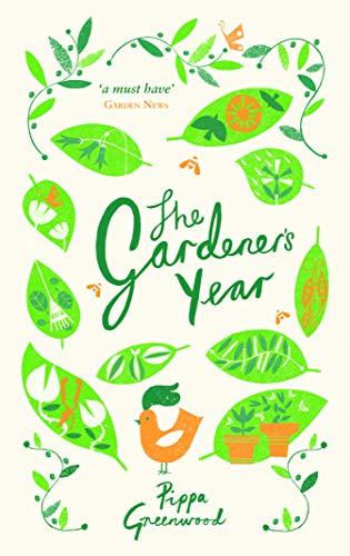 The Gardener's Year: Greenwood, Pippa
