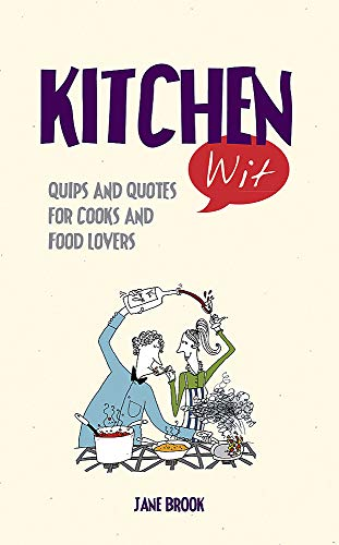 9781849536639: Kitchen Wit: Quips and Quotes for Cooks and Food Lovers