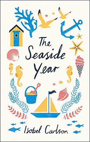 9781849536974: The Seaside Year: A Month-by-Month Guide to Making the Most of the Coast