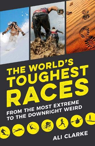 9781849537308: The World's Toughest Races: From the Most Extreme to the Downright Weird