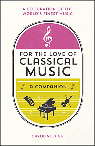 9781849537322: For the Love of Classical Music: A Companion