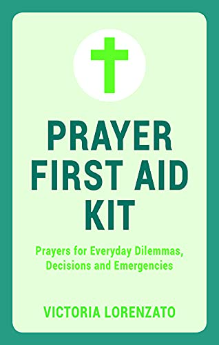 9781849537346: Prayer First Aid Kit: Prayers for Everyday Dilemmas, Decisions and Emergencies