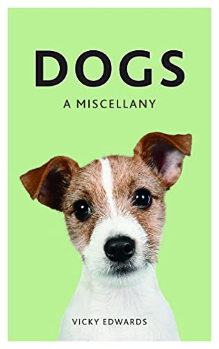 The Joy of Dogs: For Those Who Love Their Canine Friends: Edwards, Vicky