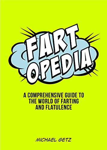 9781849537407: Fartopedia: Everything You Didn't Need to Know - and More!