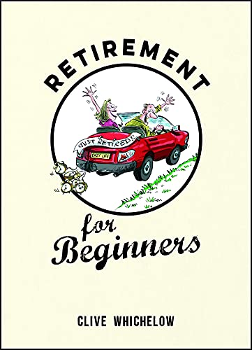 9781849537513: Retirement for Beginners: Cartoons, Funny Jokes, and Humorous Observations for the Retired