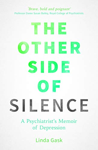 9781849537544: The Other Side of Silence: A Psychiatrist's Memoir of Depression