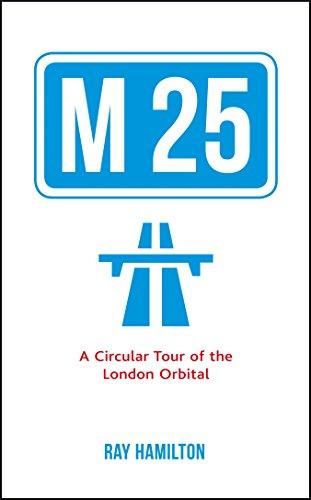 9781849537698: M25: A Circular Tour of the London Orbital