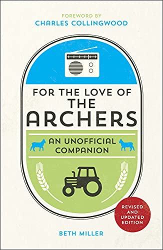 For the Love of The Archers: An: Miller, Beth