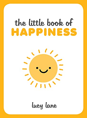 The Little Book of Happiness: Lane, Lucy