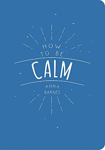 9781849537971: How to Be Calm