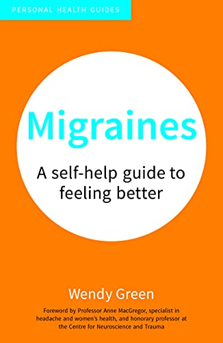9781849538084: Migraines: A Self-Help Guide to Feeling Better (Personal Health Guides)