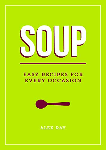 9781849538138: Soup: Easy Recipes for Every Occasion