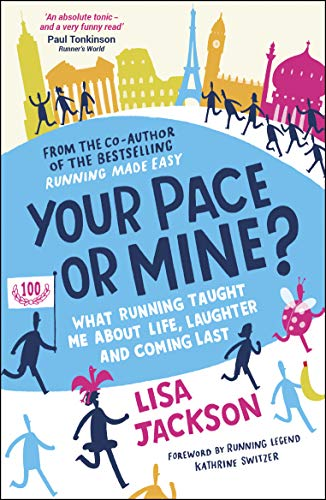 9781849538275: Your Pace or Mine?: What Running Taught Me About Life, Laughter and Coming Last