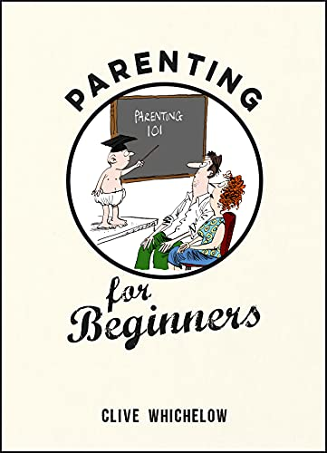 Parenting for Beginners: Clive Whichelow