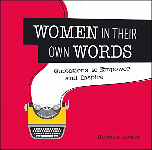 9781849538541: Women in Their Own Words: Quotations to Empower and Inspire