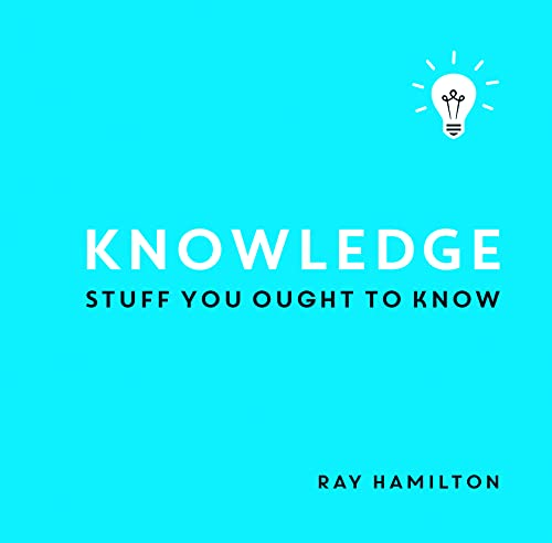 Knowledge: Stuff You Ought to Know (Hardcover)