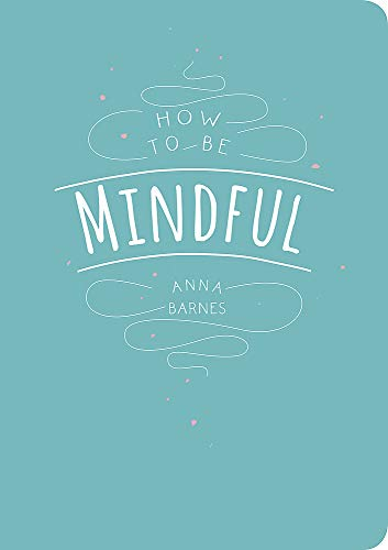 9781849538978: How to Be Mindful