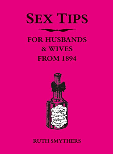 9781849539760: Sex Tips for Husbands and Wives from 1894: Funny Vintage Advice for Brides from the 1800s with Humerous Engraving Illustrations
