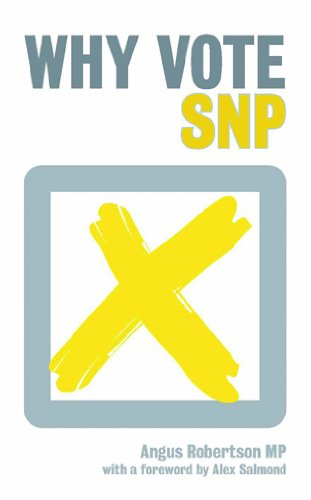 9781849540346: Why Vote Snp
