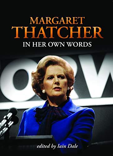9781849540551: Margaret Thatcher In Her Own Words