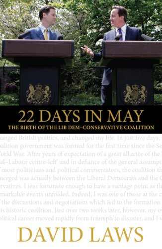 22 Days in May: The Birth of the Lib Dem-Conservative Coalition (Paperback): David Laws