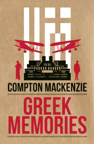 Greek Memories: Compton Mackenzie