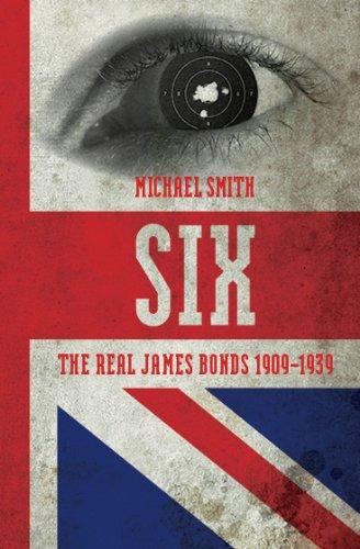 9781849540971: Six: A History of Britain's Secret Intelligence Service