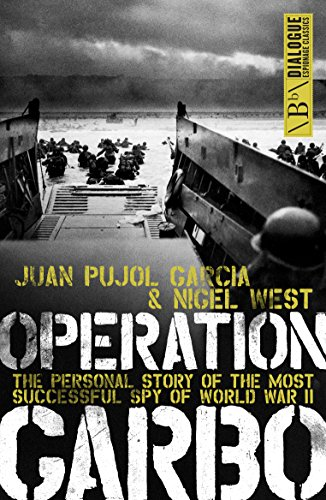 9781849541077: Operation Garbo: The Personal Story of the Most Successful Spy of World War II (Dialogue Espionage Classics)