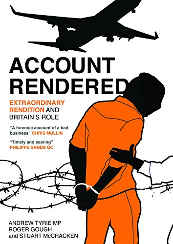 9781849541091: Account Rendered: Extraordinary Renditions and Britain's Role
