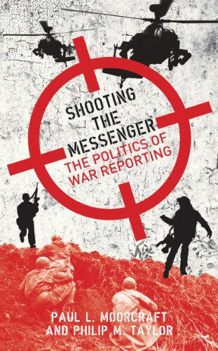 9781849541268: Shooting the Messenger: The Political Impact of War Reporting