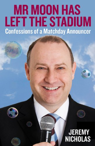 9781849541299: Mr Moon Has Left the Stadium: Confessions of a Matchday Announcer