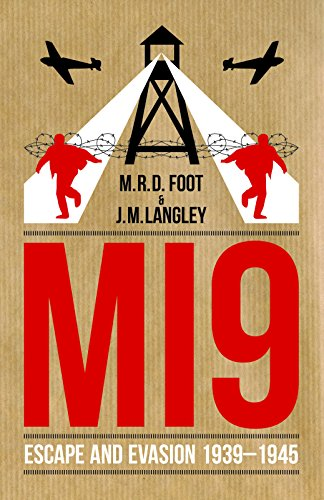 MI9: Escape and Evasion: M.R.D. Foot; J.M. Langley