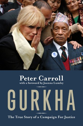 Gurkha: The True Story of a Campaign: Foreword by Joanna