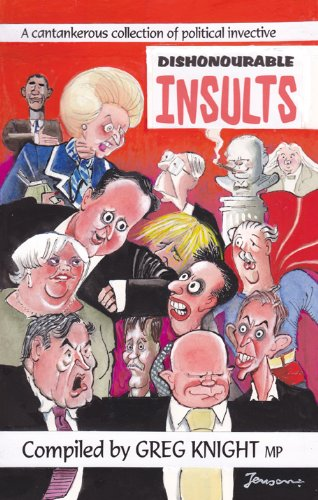 9781849541619: Dishonourable Insults: A cantankerous collection of political invective