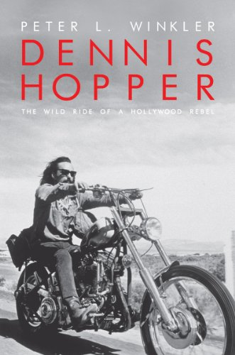 9781849541657: Dennis Hopper: The Wild Ride of a Hollywood Rebel