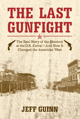 9781849541671: Last Gunfight: The Real Story of the Shootout at the O.K