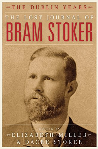 9781849541886: The Lost Journal of Bram Stoker: The Dublin Years