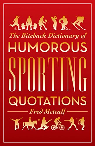 The Biteback Dictionary of Humorous Sporting Quotations: Metcalf, Fred