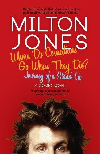 9781849543255: Where Do Comedians Go When They Die? Journeys of a stand-up