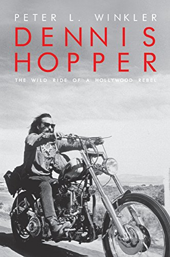 9781849543675: Dennis Hopper: The wild ride of a Hollywood rebel
