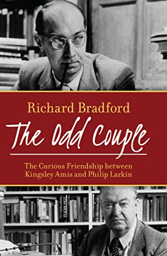 9781849543750: The Odd Couple: The curious friendship between Kingsley Amis and Philip Larkin
