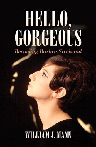9781849543958: Hello Gorgeous: Becoming Barbra Streisand