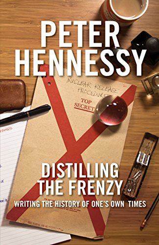 9781849545341: Distilling the Frenzy: Writing the History of One's Own Times