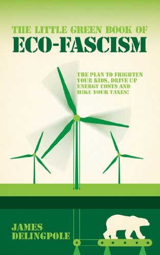 9781849546355: The Little Green Book of Eco-fascism: The Plan to Frighten Your Kids, Drive Up Energy Costs and Hike Your Taxes!