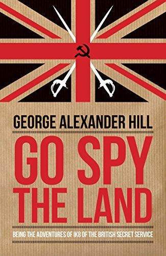9781849546522: Go Spy the Land: Being the Adventures of IK8 of the British Secret Service (Dialogue Espionage Classics)