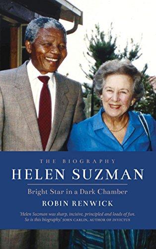 Helen Suzman: Bright Star in a Dark Chamber: Renwick, Robin