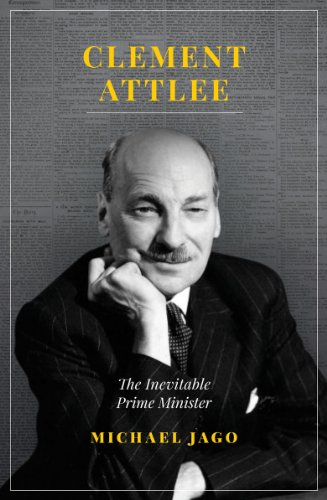 9781849546836: Clement Attlee: The Inevitable Prime Minister