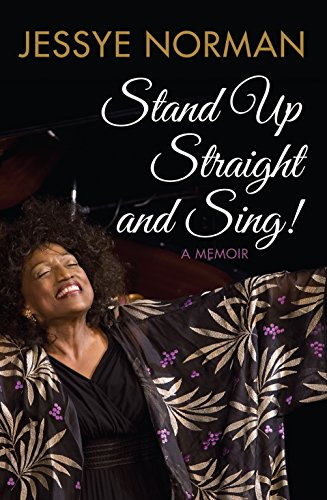 Stand Up Straight and Sing: Jessye Norman