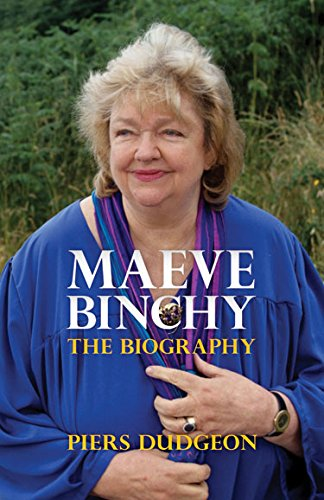 Maeve Binchy: The Biography: Piers Dudgeon